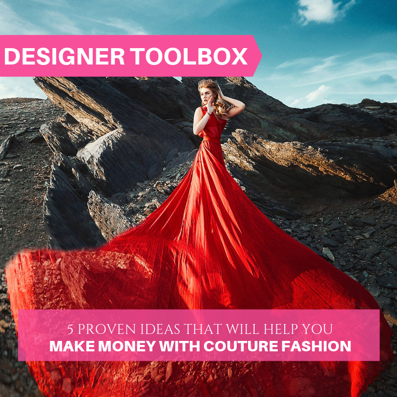 5 Proven Ideas That Will Help You Make Money With Couture Fashion Fashion Cross Functional