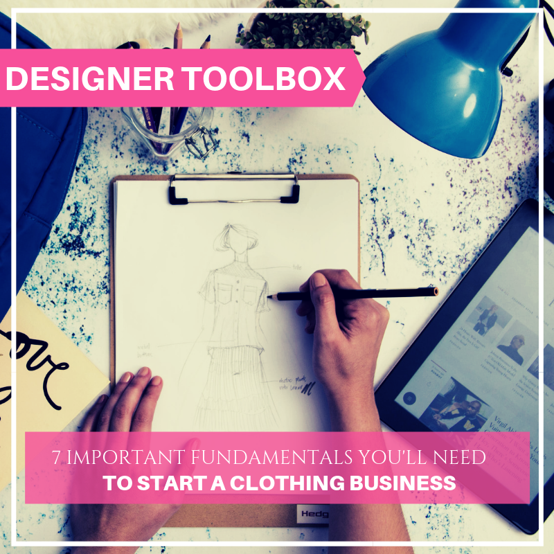 7 Important Fundamentals You Ll Need To Start A Clothing Business Fashion Cross Functional